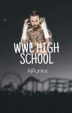 WWE High School (Season One) |COMPLETED| by AjPunkx