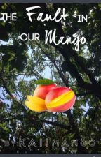 The Fault in Our Mango by Kimiko_desu