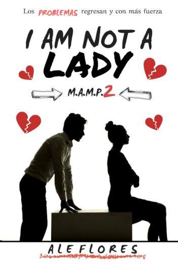 I am not a Lady [MAMP#2]