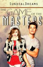 The Game of The Masters (ON HOLD) by SundialDreams