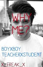 Why Me? boyxboy teacherxstudent by X_freak_X