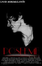 Poseeme +18 [Harry styles y tu] by harrySTM
