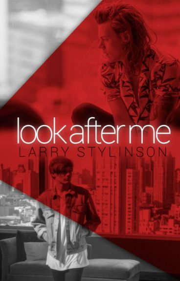 Look After Me ∥ Larry Stylinson [PT/BR]