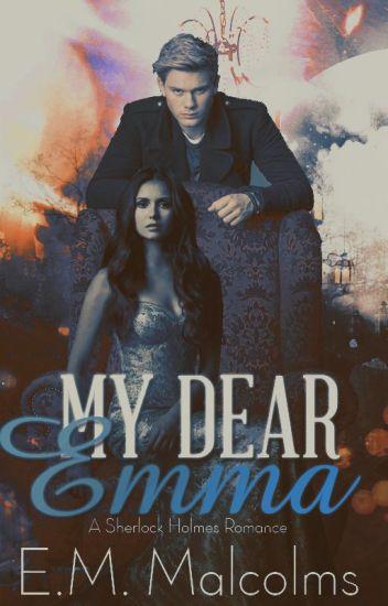 My Dear Emma [Sherlock Holmes Romance]