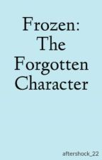 Frozen: The Forgotten Character by aftershock_22