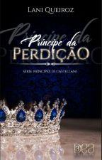 PRÍNCIPE DA PERDIÇÃO (DEGUSTAÇÃO) by Laniqueiroz