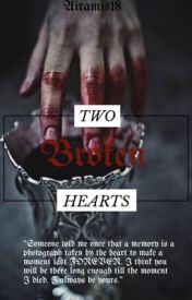 Two Broken Hearts ||completed|| by Airamis18