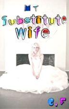 My Substitute Wife by jiizokamiku