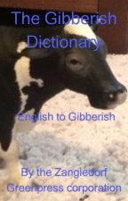 The Gibberish Dictionary by kikid00fitch2
