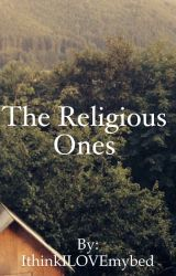 The Religious Ones by IthinkILOVEmybed