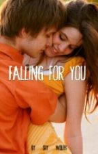 Falling For You by shy_wolf13
