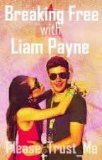 Breaking Free With Liam Payne by Please_Trust_Me