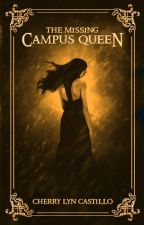 The Missing Campus Queen 3 ( Self pub) by Petche_Castillo