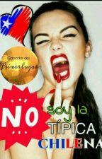 No soy la típica chilena [Editando] by Swaggy99-