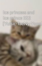 Ice princess and Ice prince SS2 [Yulsic-TaeNy-YoonHuyn-SooHyo-SunSic-SunMin] by _blancys_