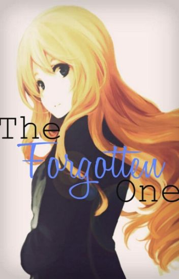 The Forgotten One (Bleach Fanfic)