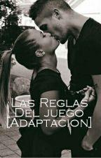 Las Reglas Del juego [Adaptacion] by CamilaFeer