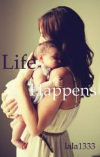 Life Happens by lala1333