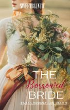 The Borrowed Bride [PUBLISHED] by sweetblunch