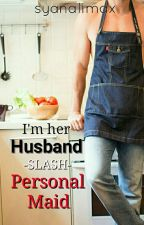 [IHHSPM] I'm Her Husband -SLASH- Personal Maid (EDITING) by mrspanda_red
