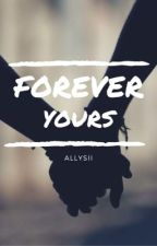 Forever Yours by Allysii