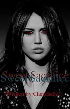 Sweet Sacrifice(Niley) by LovatoLuv95