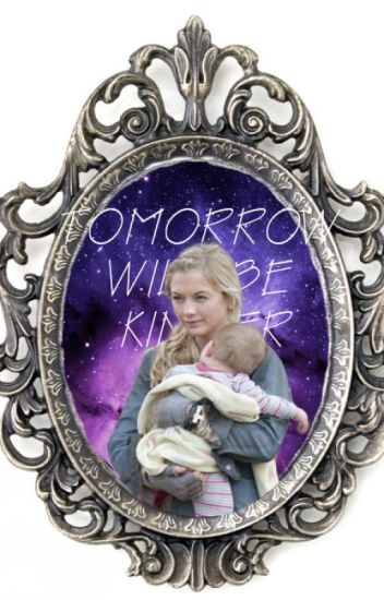 Tomorrow Will Be Kinder {IHOFIL Sequel}