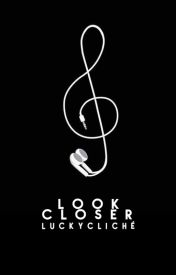 Look Closer by LuckyCliche