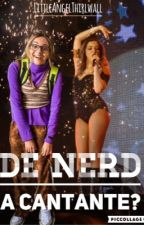 De Nerd A Cantante? |Jarry|  by LittleAngelThirlwall