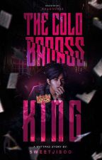 The Cold Badass King [Under Revision] by SweetJisoo