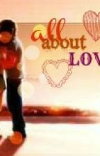 All About Love by LoveJEzsa_143
