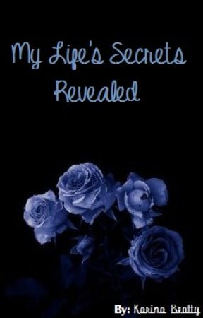 My Life's Secrets Revealed (Completed) by mrzcrazy