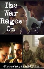 The War Rages On: An Our Girl Fan-Fiction by rosabayaandditto
