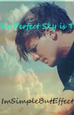 The Perfect Sky Is Torn ~Louis Tomlinson Love Story~ by IMSimpleButEffective