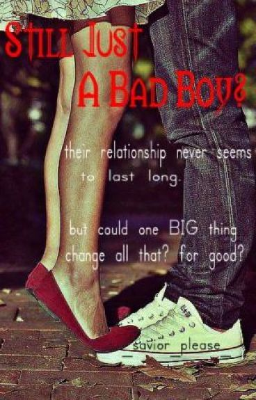 Still Just A Bad Boy? || Book 3
