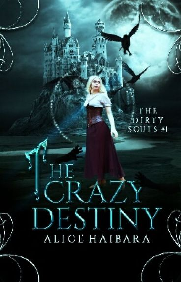 The Crazy Destiny (The Dirty Souls #1) ✓