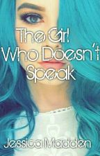 The Girl Who Doesn't Speak (Rewriting And Editing) by JessicaCMadden