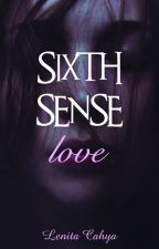 SIXTH SENSE LOVE by LenitaCahya