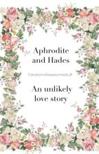 Aphrodite and Hades - An unlikely love story by FandomOfAwesomeStuff
