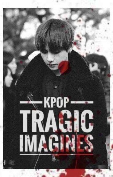 KPOP TRAGIC IMAGINES SCENARIOS