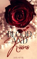 Blood and Kisses (A Vampire Novel) by AnnSyvil