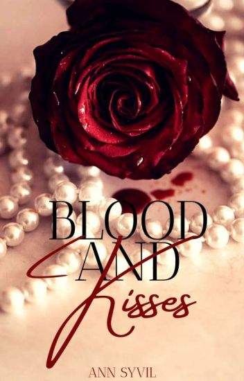 Blood and Kisses (A Vampire Novel)