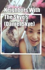 Neighbors with the Skye's (Daniel Skye) by nashg_ornah