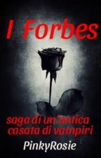 I  FORBES (#Wattys 2016) by PinkyRosie