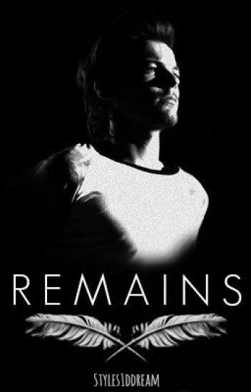 Remains {Louis Tomlinson Fan Ficción}