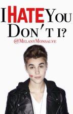 I hate you... don't I? by MelanyMonsalve