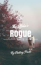 The Alpha's Rogue Mate by Crafting_Pixle