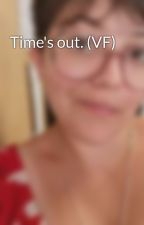 Time's out. (VF) by nikkierush