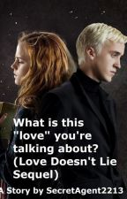 """What Is This """"Love"""" You're Talking About (Love Doesn't Lie Sequel) by MissDaisyCrown"""