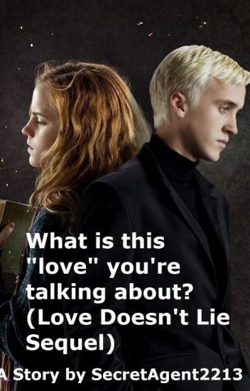 "What Is This ""Love"" You're Talking About (Love Doesn't Lie Sequel)"